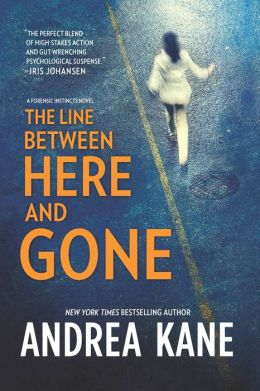 The Line between Here and Gone (Forensic Instincts Series #2)