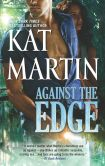 Book Cover Image. Title: Against the Edge, Author: Kat Martin