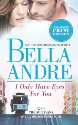 I Only Have Eyes for You (The Sullivans Series #4)