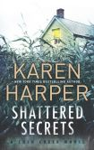 Book Cover Image. Title: Shattered Secrets, Author: Karen Harper