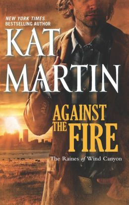 Against the Fire (Raines of Wind Canyon Series #2)