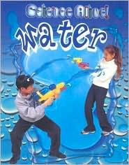 Water (Science Alive! Series)
