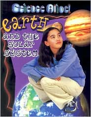Earth and the Solar System (Science Alive! Series)