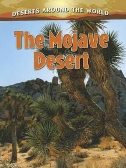 The Mojave Desert: Deserts Around the World