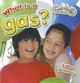 What is a gas?: Matter Close-Up