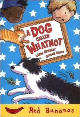 Dog Called Whatnot