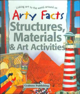 Structures, Materials, and Art Activities (Arty Facts Series)