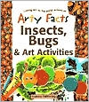 Arty Facts Insects, Bugs & Art Activities
