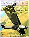 Amazing Flights: The Golden Age