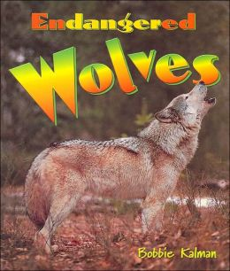 Endangered Wolves ( Earths Endangered Animals Series)
