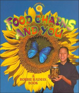 Food Chains and You ( Food Chains Series)