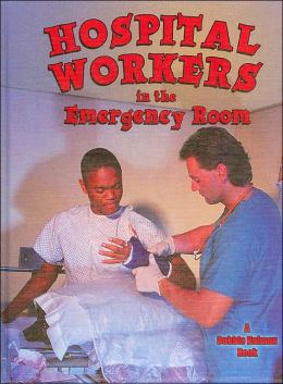 Hospital Workers in the Emergency Room ( My Community and Its Helpers Series)