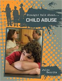 Child Abuse (Straight Talk About Series)