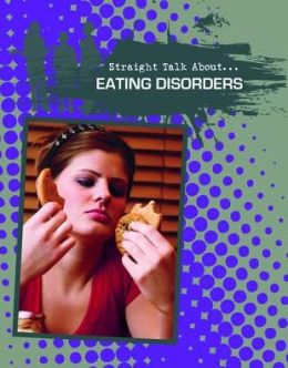 Eating Disorders (Straight Talk About Series)
