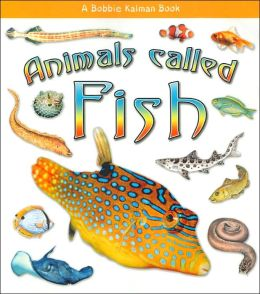 Animals Called Fish (What Kind of Animal Is It? Series)