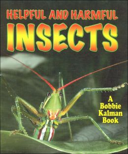 Helpful and Harmful Insects (World of Insects Series)