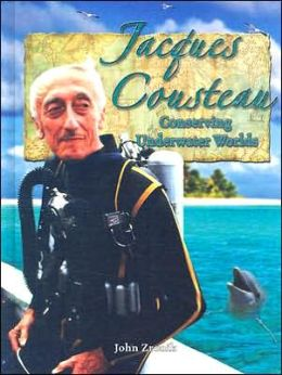 Jacques Cousteau: Conserving Underwater Worlds