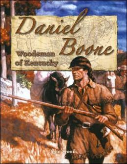 Daniel Boone: Woodsman of Kentucky