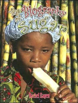 The Biography of Sugar