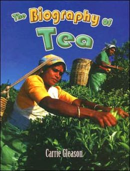 The Biography of Tea