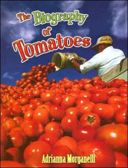 The Biography of Tomatoes