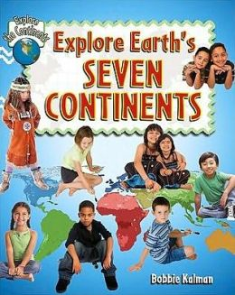 Explore Earth's Seven Continents