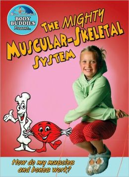 The Mighty Muscular-Skeletal System: How do my bones and muscles work?