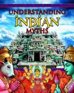 Understanding Indian Myths: Myths Understood