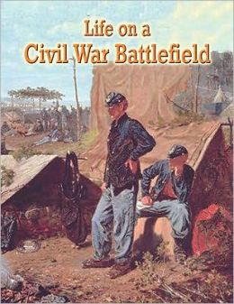 Life on a Civil War Battlefield
