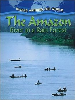 The Amazon: River in a Rain Forest