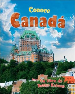 Conoce Canad (Spotlight on Canada)