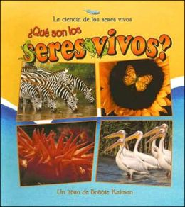 Que Son Los Seres Vivos? (What Is a Living Thing)