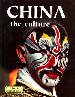 China: the Culture (The Lands, Peoples, and Cultures Series)