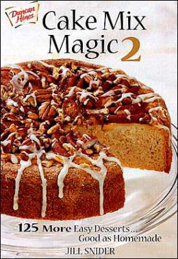 Cake Mix Magic 2: 125 More Easy Desserts...Good as Homemade