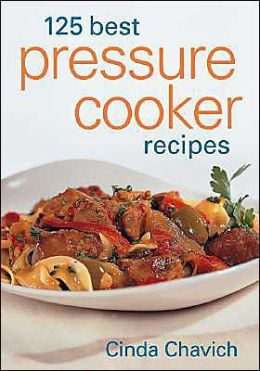 125 Best Pressure Cooker Recipes