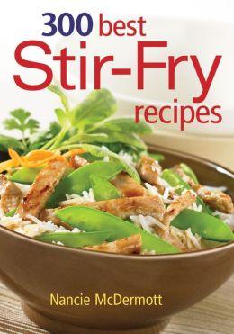 300 Best Stir-Fry Recipes
