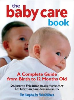 Baby Care Book: A Complete Guide from Birth to 12-Months Old
