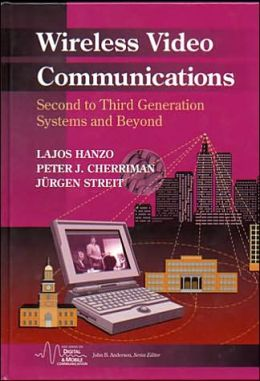 Wireless Video Communications: Second to Third Generation and Beyond