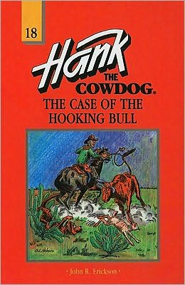 The Case of the Hooking Bull (Hank the Cowdog Series #18)