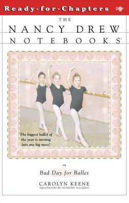 Bad Day for Ballet (Nancy Drew Notebooks Series #4)