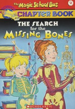 The Search for the Missing Bones (Magic School Bus Chapter Book Series #2)