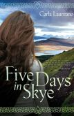 Book Cover Image. Title: Five Days in Skye, Author: Carla Laureano