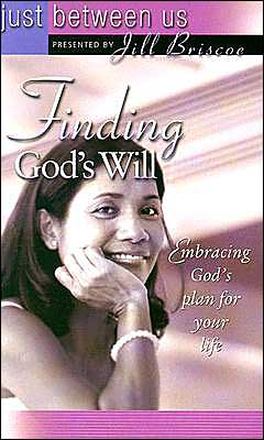 Just Between Us: Finding God's Will