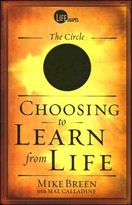 Choosing to Learn from Life: The Circle