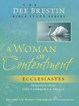 A Woman of Contentment: Ecclesiastes Insights into Life's Sorrows and Trials