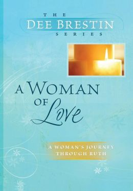 A Woman of Love: A Women's Journey Through Ruth