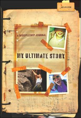 My Ultimate Story: A Discipleship Journal