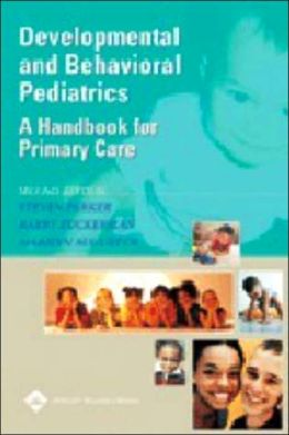 Developmental and Behavioral Pediatrics: A Handbook for Primary Care