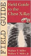 Field Guide to the Chest X-Ray