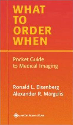 What to Order when: Pocket Guide to Diagnostic Imaging